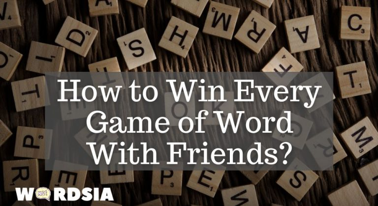 How to Win Every Game of Word With Friends?