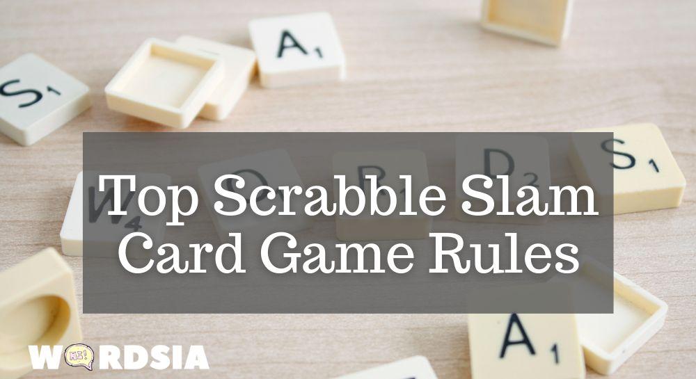 Top Scrabble Slam Card Game Rules